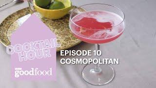 Cocktail Hour - Cosmopolitan - BBC Good Food