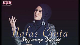 Soffwany Yusoff - Nafas Cinta (Official Music Video)