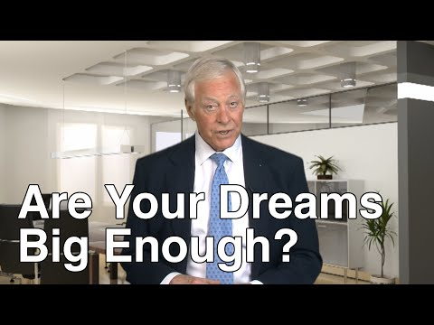 Are Your Dreams Big Enough? Dare to Dream Bigger!