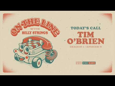 Tim O'Brien On The Line with Billy Strings