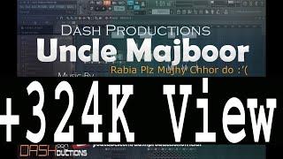 Uncle Majboor Rabia Chor do Mujhy Remix Dash Productions