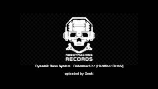 Dynamik Bass System - Robotmachine Hardfloor Remix