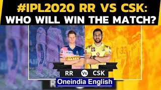 IPL 2020: RR Vs CSK: AS THE TWO TEAMS LOCK HORNS, WHO WILL WIN THE MATCH TODAY? | Oneindia News