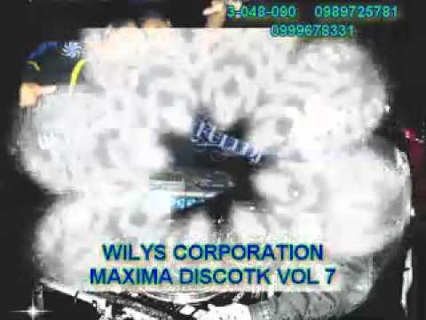 MAXIMA DISCOTK VOL 7 WILMER FULL DJ Y EL RETADOR wilys corporation