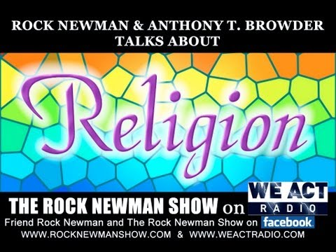 Anthony T. Browder sits with Rock Newman to discuss religion and it