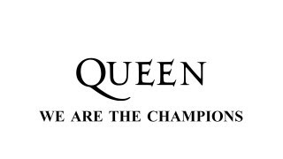 Queen - We Are The Champions - Remastered