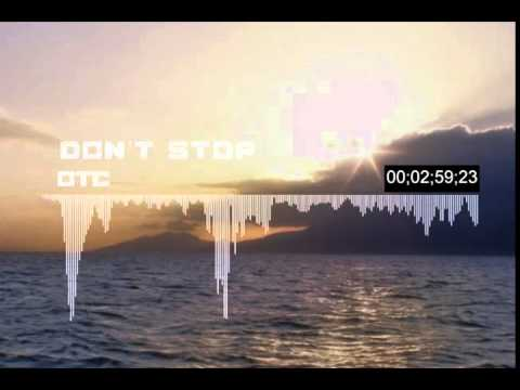 OTC - Don t Stop (original mix)