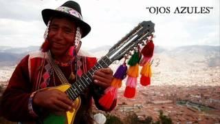 OJOS AZULES (CHARANGO, QUENA Y ZAMPOÑA)