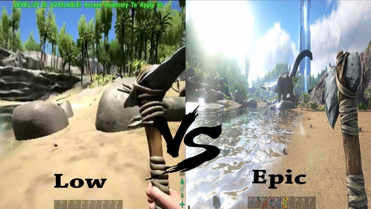 Ark Survival Evolved Low vs Medium Vs High Vs Epic GTX ...