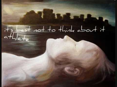 It's Best Not To Think About It by Athlete