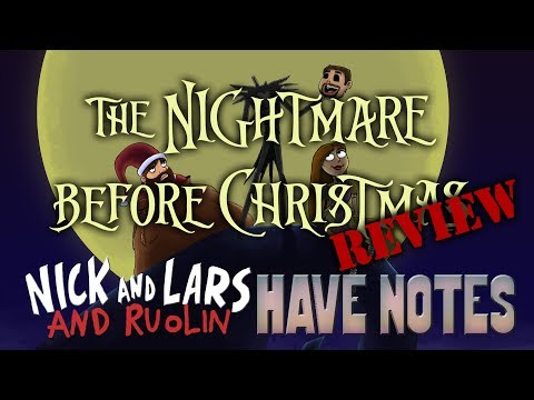 The Nightmare Before Christmas Review - Nick and Lars Have Notes Lost Episode #3