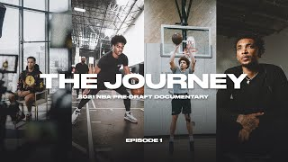 The Journey - Episode 1 | 2021 NBA Pre-Draft Documentary
