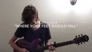 Where Your Feet Should Fall - Timothy Brecht (of Spider Cider)