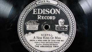 A NEW KIND OF MAN by the Arkansas Trio on Edison Diamond Disc 1924