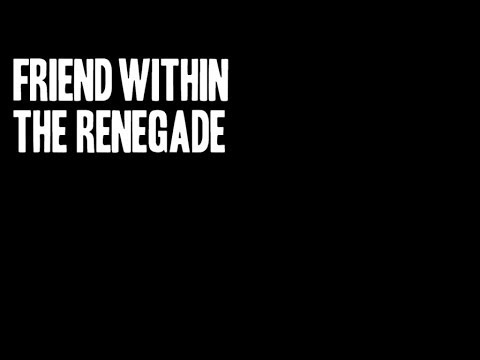 Friend Within - The Renegade (Original Mix)
