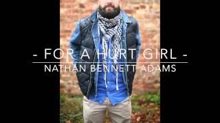 | For A Hurt Girl | Nathan Bennett Adams