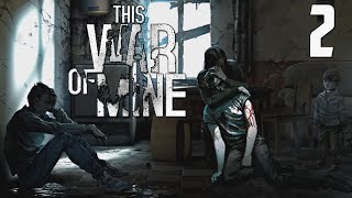 This War of Mine - Part 2 - Someone