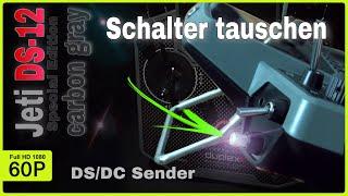 JETI DUPLEX DS/DC SENDER SCHALTER UMBAUEN / WECHSELN | JETI DS-12 SPECIAL EDITION CARBON GRAY