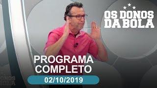 Os Donos da Bola - 02/10/2019 - Programa completo