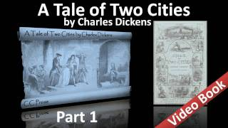 Part 1 - A Tale of Two Cities Audiobook by Charles Dickens (Book 01, Chs 01-06)(, 2011-09-25T06:26:45.000Z)