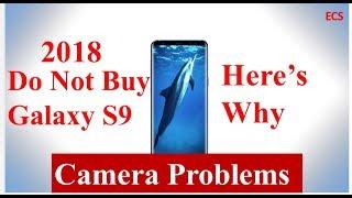 DON'T BUY 2018 Samsung Galaxy S9 If You Like Cameras |Galaxy Cameras Fail | MY RANT NO PASSES