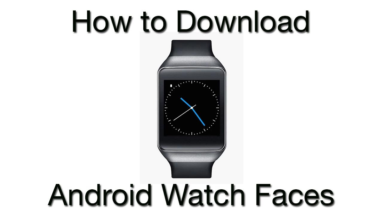 How To Download Watch Faces For Android Smartwatch Youtube