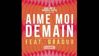 The Shin Sekaï - Aime moi demain (Audio) ft. Gradur