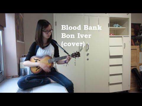 Blood Bank - Bon Iver (OT Ukulele Cover)