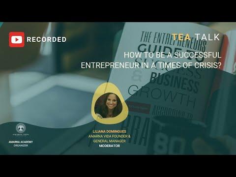 TEA Talk: How to be successful entrepreneur in time of crisis? #entrepreneurship, #success