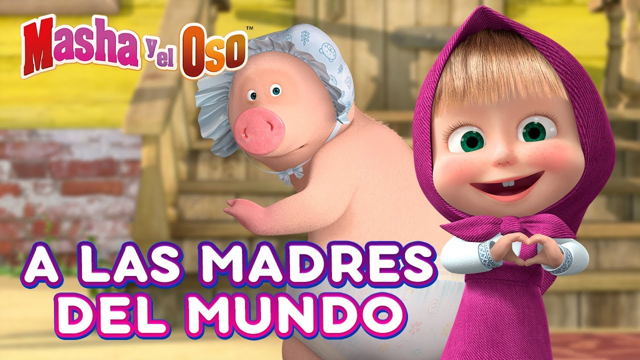 Masha y el Oso 🐻👱♀️ A las madres del mundo🌺💗Colección de dibujos animados ✨ Masha and the Bear