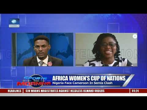 AWCON 2018: Analysts Discuss Nigeria Cameroon Game Pt.1 |Sports This Morning|