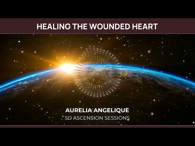 ❤️Healing the Wounded Heart❤️Angelic Realm Healing - 528Hz Solfeggio❤️