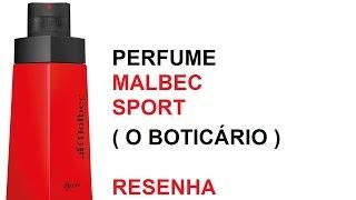 PERFUME ( MALBEC SPORT ) BOTICÀRIO RESENHA