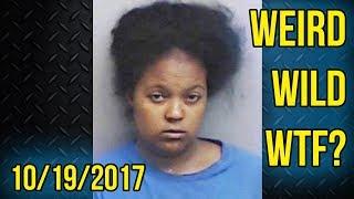 Weird, Wild, WTF? - 10/16/2017