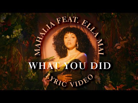Mahalia - What You Did feat Ella Mai (LYRICS) Mp3