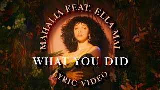 Mahalia - What You Did feat Ella Mai (LYRICS)