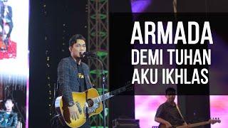 Download LIVE!! ARMADA feat IFAN SEVENTEEN - DEMI TUHAN AKU IKHLAS