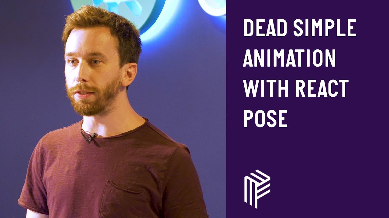 Dead Simple Animation with React Pose - JS Monthly - August 2018