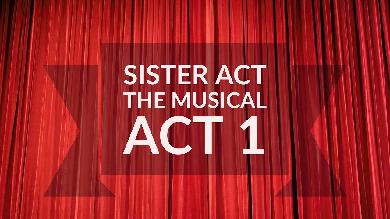 Sister Act Act 1 Youtube