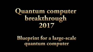 Quantum computer breakthrough 2017 ! thumbnail