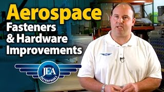 Aerospace Fasteners & Hardware Improved - JEA Aerospace
