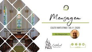Mensagem Rev. Wladymir Brito | Pastor Convidado | 08.11.2020