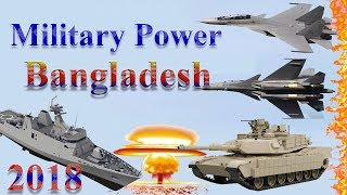 Bangladesh Military Power 2018 | How Powerful is Bangladesh?