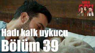 Kiralık Aşk 39. Bölüm - Hadi Kalk Uykucu