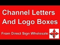 Channel Letter Signs and Logo Boxes - Direct Sign Wholesale