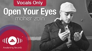 Maher Zain - Open Your Eyes | Vocals Only (Lyric)