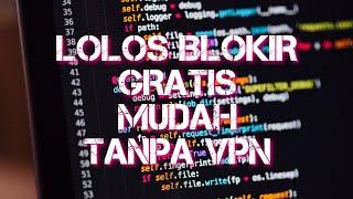 Cara lolos blokir tanpa VPN, gratis, dan mudah! 🔞