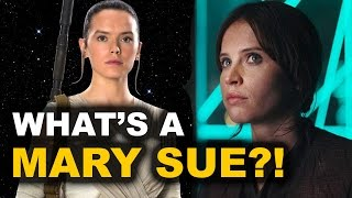 Mary Sue & Star Wars - Rey, Rogue One's Jyn Erso - DEFINITION & REVIEW