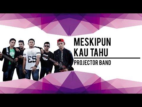 Meskipun Kau Tahu| Projector Band| Karaoke