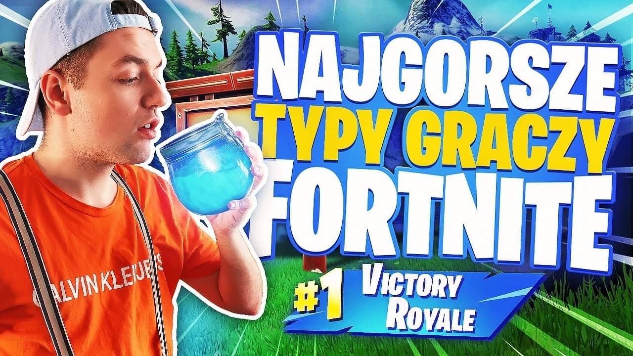 Download NAJGORSZE TYPY GRACZY FORTNITE !!!
